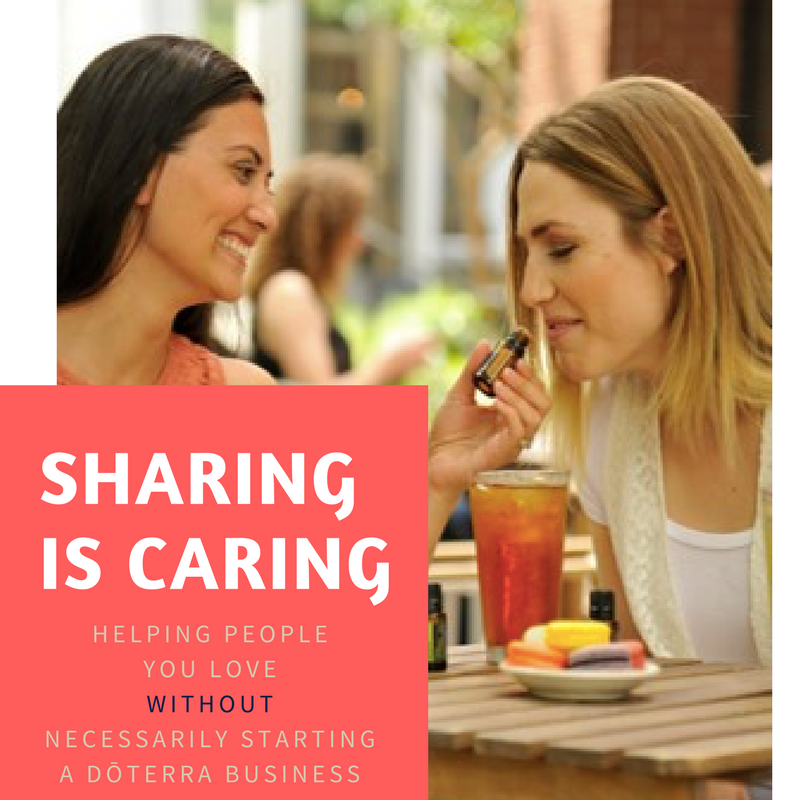 sharing is caring but you don't have to do an essential oils business to share
